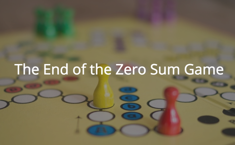 The End of the Zero-SumGame